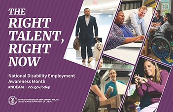 The Right Talent, Right Now official poster for NDEAM with their website and pictures of people with disabilities at work